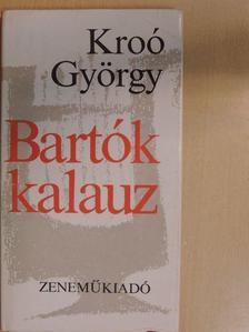 Kroó György - Bartók-kalauz [antikvár]
