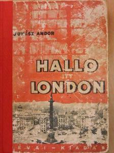 Juhász Andor - Halló, itt London! [antikvár]