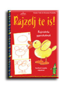 Türk, Hanne-Pradella, Rosanna - Rajzolj te is! Rajziskola gyerekeknek