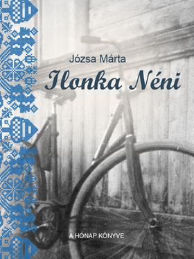 JÓZSA MÁRTA - Ilonka néni [eKönyv: pdf, epub, mobi]