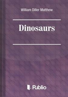 Matthew W. D. - Dinosaurs [eKönyv: pdf, epub, mobi]