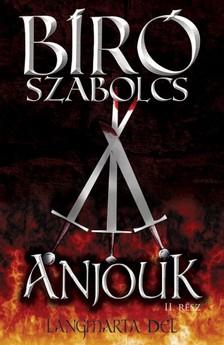 Bíró Szabolcs - Anjouk II. - Lángmarta Dél [eKönyv: epub, mobi]