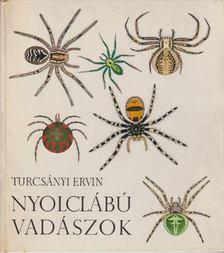 Turcsányi Ervin - Nyolclábú vadászok [antikvár]
