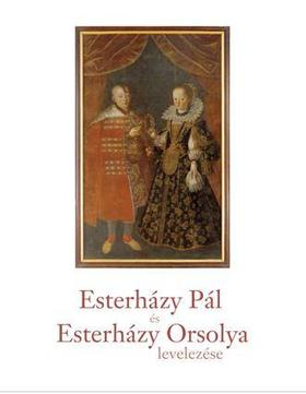 Viskolcz Noémi, Kiss Erika - ESterházy Pál és Esterházy Orsolya levelezése