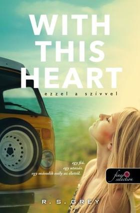 R. S. Grey - With This Heart  - Ezzel a szívvel