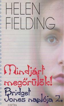 Helen Fielding - Mindjárt megőrülök! [antikvár]