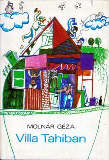 Molnár Géza - Villa Tahiban [antikvár]