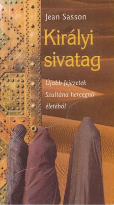 Jean Sasson - Királyi sivatag [antikvár]
