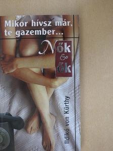 Ildikó von Kürthy - Mikor hívsz már, te gazember... [antikvár]