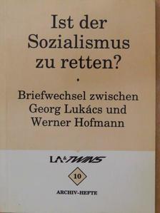 Georg Lukács - Ist der Sozialismus zu Retten? [antikvár]
