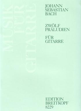 J. S. Bach - ZWÖLF PRAELUDIEN FÜR GITARRE (ANSGAR KRAUSE)