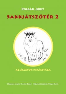 Polgár Judit - Sakkjátszótér 2.- Az állatok királysága