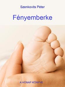 Szenkovits Péter - Fényemberke [eKönyv: pdf, epub, mobi]