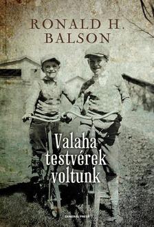 Ronald H. Balson - Valaha testvérek voltunk ***