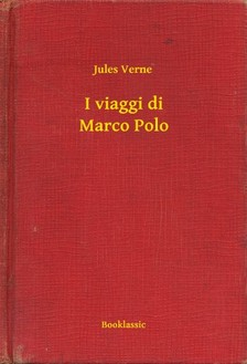 Jules Verne - I viaggi di Marco Polo [eKönyv: epub, mobi]