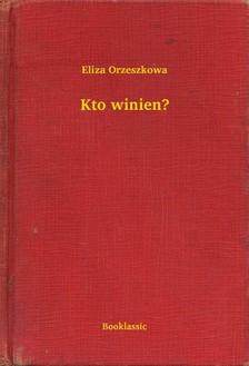 Orzeszkowa Eliza - Kto winien [eKönyv: epub, mobi]