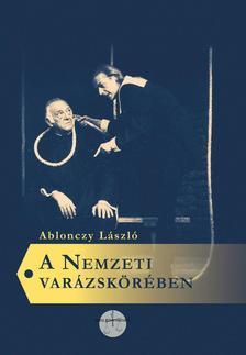 Ablonczy László - A Nemzeti varázskörében
