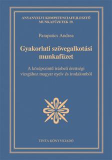 Parapatics Andrea - Gyakorlati szövegalkotási munkafüzet