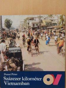 Dunai Péter - Százezer kilométer Vietnamban [antikvár]
