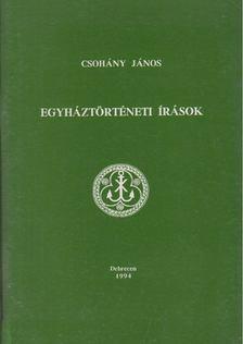 Csohány János - Egyháztörténeti írások [antikvár]