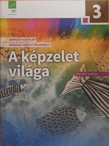 Horváth Katalin - A képzelet világa 3. [antikvár]