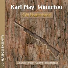 Karl May - Winnetou 1. - Old Shatterhand [eHangoskönyv]