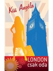 Kiss Angéla - London csak oda [eKönyv: epub, mobi]