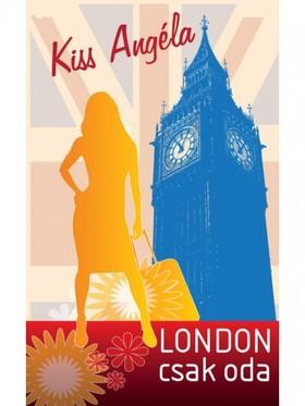 Kiss Angéla - London csak oda [eKönyv: epub, mobi]
