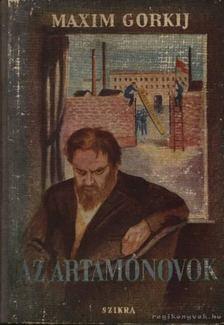 Gorkij, Makszim - Az Artamonovok [antikvár]