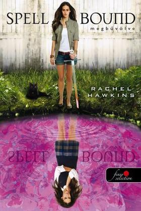 Rachel Hawkins - Spell Bound - Megbűvölve (Hex Hall 3.) - PUHA BORÍTÓS