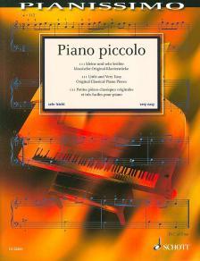 PIANO PICCOLO. 111 KLEINE UND SEHR LEICHTE KLASSISCHE ORIGINAL-KLAVIERSTÜCKE. SEHR LEICHT/VERY EASY