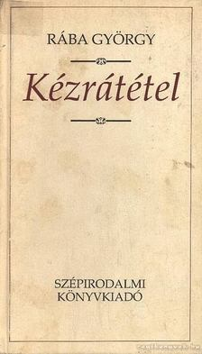 Rába György - Kézrátétel [antikvár]