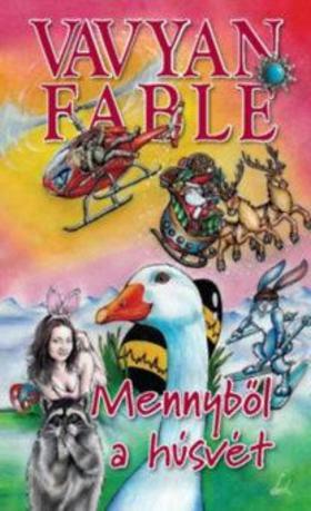 Vavyan Fable - Mennyből a húsvét - kemény kötés