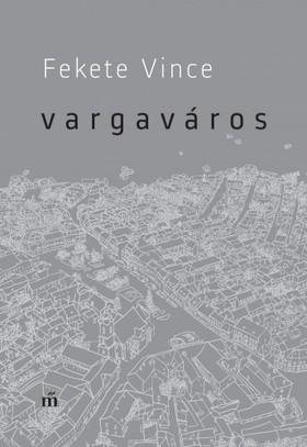 Fekete Vince - Vargaváros [eKönyv: epub, mobi]