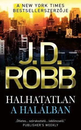 J. D. Robb - Halhatatlan a halálban [eKönyv: epub, mobi]