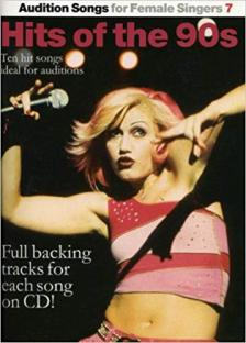 HITS OF THE 90s-TEH HIT SONGS IDEAL FOR AUDITIONS. FULL BACKING TRACKS FOR EACH SONG ON CD!