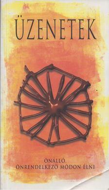 Ferenczy Ágnes - Üzenetek - Önálló, önrendelkező módon élni [antikvár]