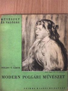 Pogány Ö. Gábor - Modern polgári művészet [antikvár]