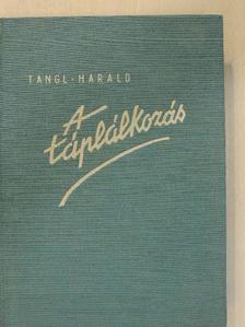 Tangl Harald - A táplálkozás [antikvár]