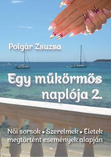 Polgár Zsuzsa - Egy műkörmös naplója 2.