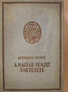 Asztalos Miklós - A magyar nemzet története ősidőktől napjainkig (rossz állapotú) [antikvár]