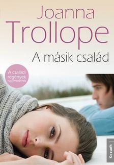 Joanna Trollope - A másik család [antikvár]