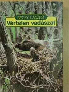 Bécsy László - Vértelen vadászat [antikvár]
