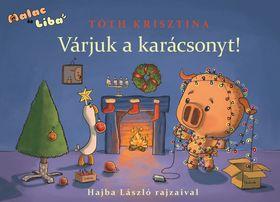 Tóth Krisztina - Malac és Liba 5. - Várjuk a karácsonyt!