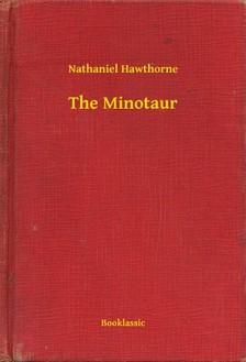 Nathaniel Hawthorne - The Minotaur [eKönyv: epub, mobi]