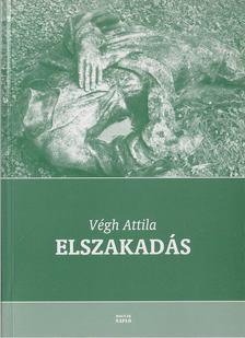 Végh Attila - Elszakadás (Dedikált) [antikvár]