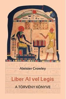 Aleister Crowley - Liber Al vel Legis - A törvény könyve
