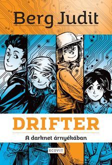 Berg Judit - DRIFTER - A darknet árnyékában