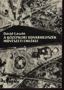 Dávid László - A középkori Udvarhelyszék művészeti emlékei [antikvár]