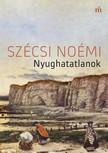 SZÉCSI Noémi - Nyughatatlanok [eKönyv: epub, mobi]